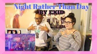 NIGHT RATHER THAN DAY - EXID 'MV REACTION' | KPJAW