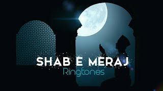 Top 3 Best Shab E Meraj Ringtones??? | Popular Islamic Ringtone