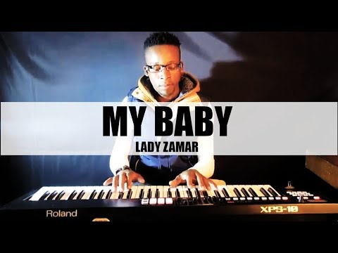 Lady Zamar - My Baby (Piano Cover) Dj Romeo SA