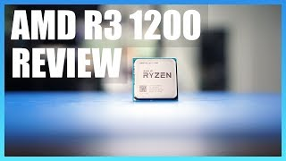 "AMD Ryzen 3 1200 Review: The Line Between ""Fine"" and ""Exciting"""