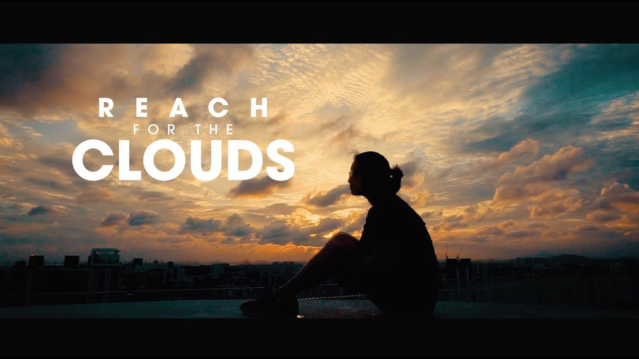 Reach For Clouds >> Reach For The Clouds Youtube