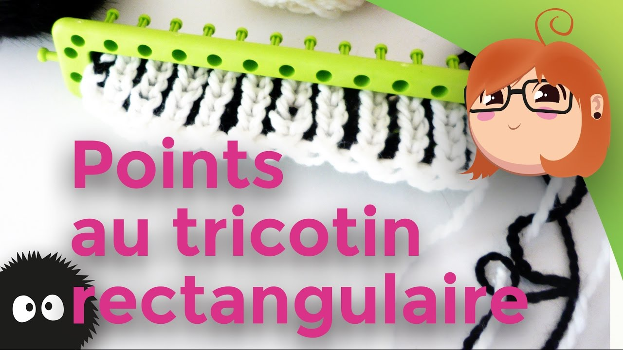Differents points au tricotin rectangulaire youtube - Les differents points au tricotin ...