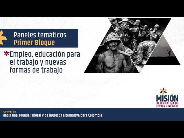 Panel empleo, educación para el trabajo y nuevas formas de trabajo