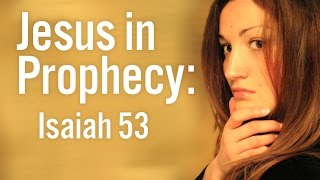 Fulfilled Prophecy: Evidence for the Bible pt7 - Isaiah 53