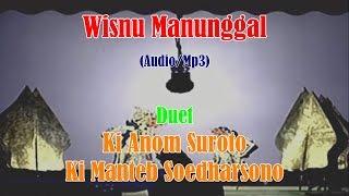Audio mp3 wayang kulit duet ki manteb soedharsono anom suroto lakon wisnu manunggal full