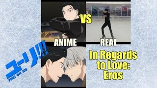 Yuri!!! On Ice | In Regards To Love: Eros Anime Vs Real Ft. Joel Minas
