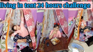 Living in a  tent  for 24 Hours challenge|24 hours Overnight in a tent challenge |LearnWithPriyanshi