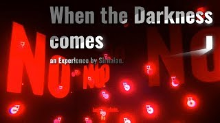 When the Darkness comes -