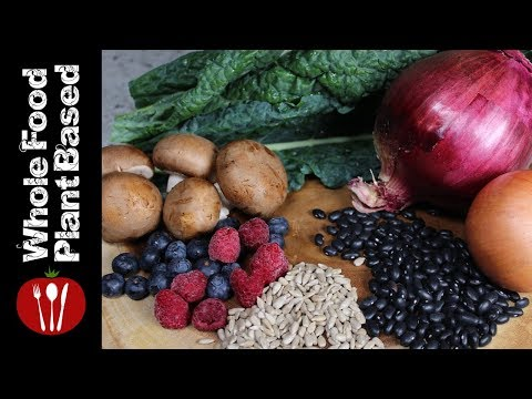 6 Plant Based Vegan Foods to Eat Every Day (2018) The Whole Food Plant Based Cooking Show
