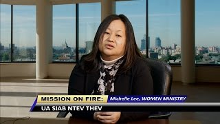 MISSION ON FIRE: Ua siab ntev thev by Michelle Lee , Women Ministry.