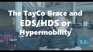 The TayCo Brace and EDS/HDS/Hypermobility