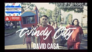 "David Casa ""Windy City"" [CHICANO RAP] Chicago  Hip Hop Back of the Yards"