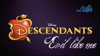 Evil Like Me ~ Descendants (Lyrics/Español)