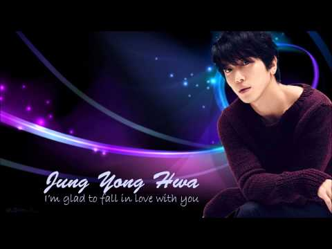 Jung Yong Hwa - I'm Glad I Fell In Love With You [ With ENG Lyrics Trans In CC]