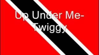 Soca- Up Under Me- Twiggy
