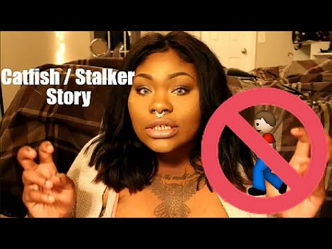 My Stalker / Catfish Story : Story Time