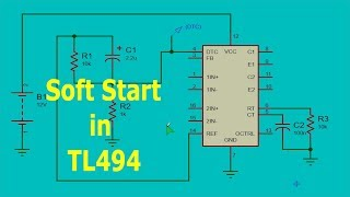 TL494 PWM Soft Start Tutorial