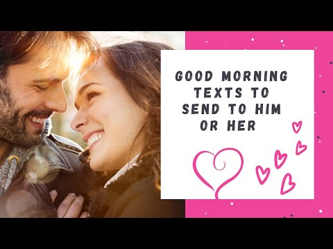 Top Good Morning Texts To Send To Him Or Her