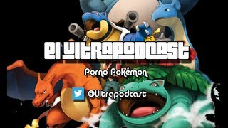 Ultrapodcast #5: Porno Pokémon