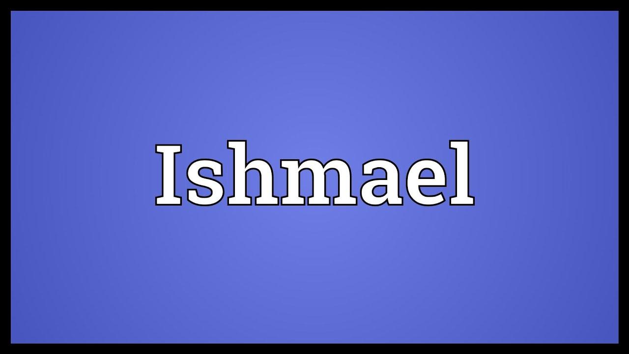 ishmael meaning youtube
