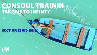 Consoul Trainin Take Me To Infinity Extended Mix