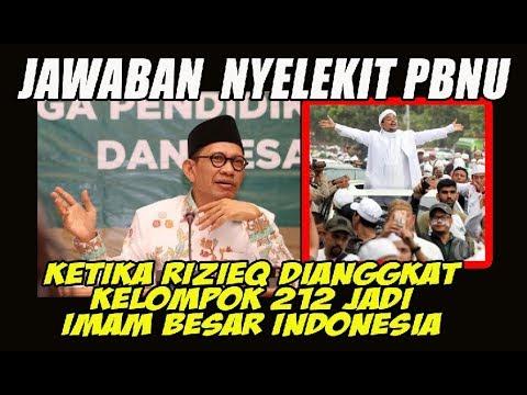 Begini Jawaban Nyelekit PBNU Ketika Rizieq Dianggkat Kelompok 212 Jadi Imam Besar Indonesia