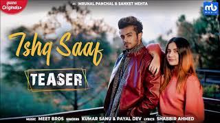 Ishq Saaf FuLL Audio Meet Bros Ft. Kumar Sanu & Payal Dev GaanaOriginals  Mrunal & Sanket   Shabbir