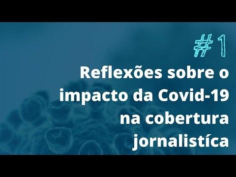Reflexões sobre o impacto da Covid-19 na cobertura jornalística