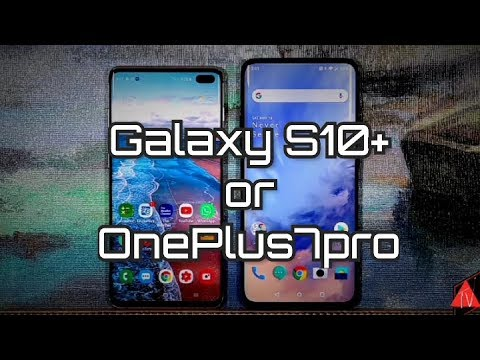 One Plus 7pro or Samsung Galaxy S10+