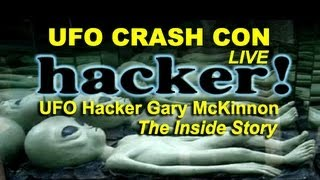 UFO Crash Con - UFO Hacker Gary McKinnon - Inside Story - FEATURE
