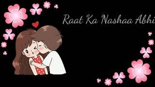 Gambar cover Raat Ka Nasha Status Video    Romantic Song by Ashoka Movie    Lyrical Video 1080p