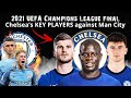 Chelsea Players You MUST Watch In CL Finals...