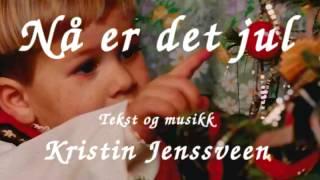 Nå er det jul -  Kristin Jenssveen