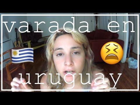 *VARADA EN URUGUAY?!*