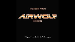 AIRWOLF RETURNS - The Motion Picture (New Original Score)