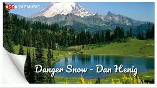 Danger Snow - Dan Henig | No Copyright Music | Adda 247 Music