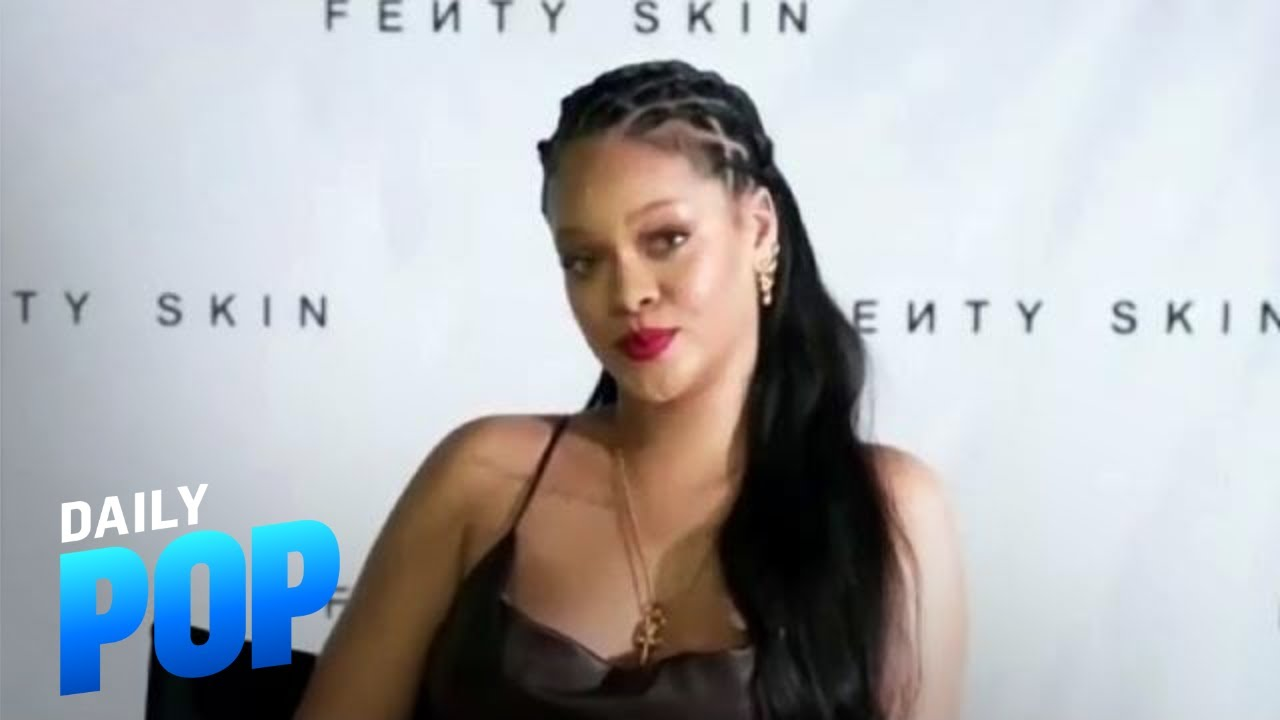 Rihanna Launches Skincare Line Fenty Skin | Daily Pop News