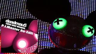 Deadmau5 - Rise Your Weapon (P.J.Master Re-edit 2011).wmv