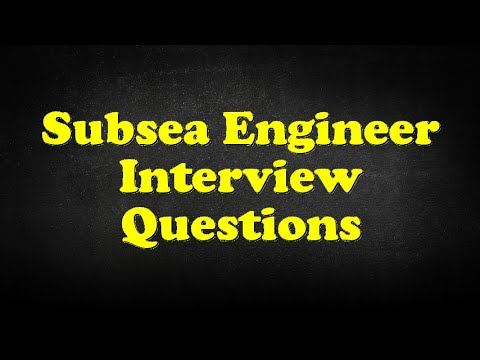 Subsea Engineer Interview Questions