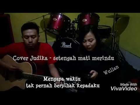 JUDIKA - Setengah Mati Merindu (cover acoustic)