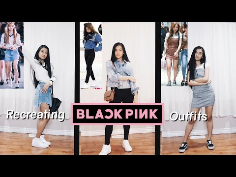 Recreating BLACKPINK Outfits
