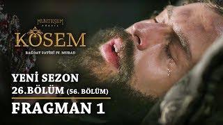 Muhteşem Yüzyıl: Kösem | Yeni Sezon - 26.Bölüm (56.Bölüm) | Fragman 1