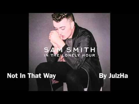 Sam Smith - Not In That Way [Audio]