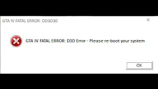 how to fix GTA IV FATAL ERROR D3D - please reboot your system (PC)