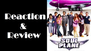 """Soul Plane"" Reaction & Review"