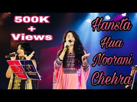 Hansta Hua Noorani Chehra | Sampada Goswami & Gul Saxena | Live Performance