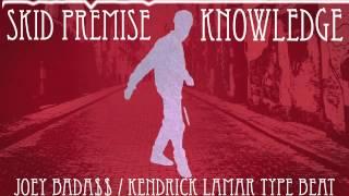Joey Badass / Kendrick Lamar Type Beat - Knowledge (PROD.SKID PREMISE)