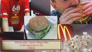 McDonalds Japan Mega Mac in 60 seconds or it's free!