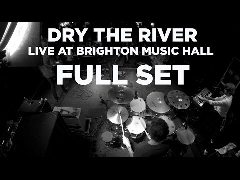 Dry The River – Live at Brighton Music Hall (Full Set)