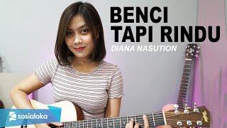 BENCI TAPI RINDU - DIANA NASUTION ( COVER BY SASA TASIA )